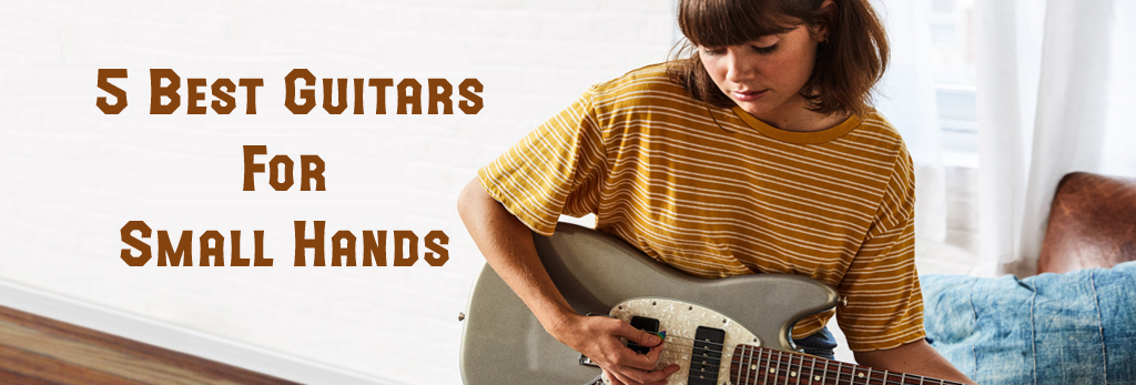 top 5 guitar for small hands