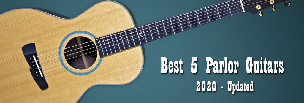 Best Parlor Guitars in 2020 - Parlor Guitar History and How to Buy Guide