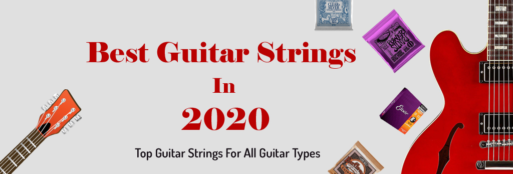 Best Guitar Strings in 2020 - Top Guitar Strings For All Guitar Types