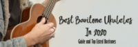 Best Baritone Ukuleles in 2020 - Guide and Top Listed Baritones