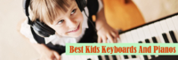 Best Kids Keyboard And Pianos in 2020 with Complete Buying Guide